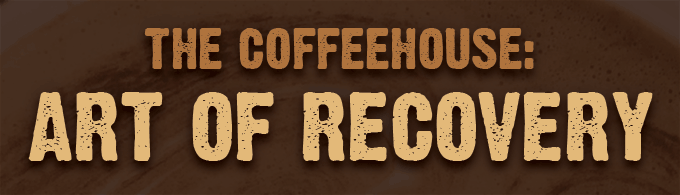 Headline Text - The Coffeehouse: Art of Recovery
